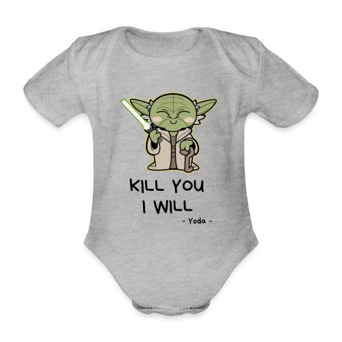 Kill you I will - Kortærmet babybody, økologisk bomuld