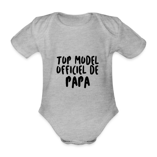 Top model officiel de papa - Body Bébé bio manches courtes