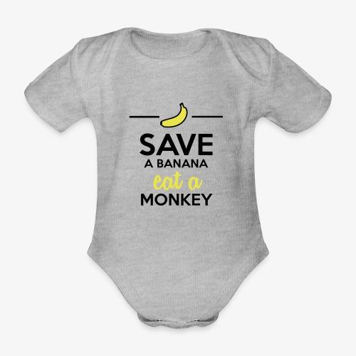 Essen Affen & Bananen - Save a Banana eat a Monkey - Baby Bio-Kurzarm-Body