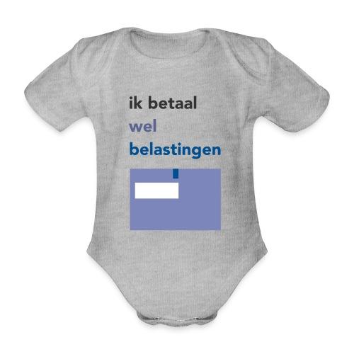Ik betaal wel belastingen - Baby bio-rompertje met korte mouwen
