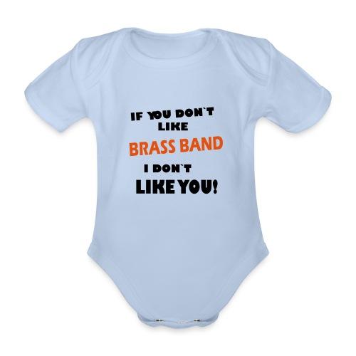 If you don`t like Brass Band - Økologisk kortermet baby-body