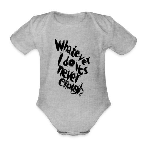 whatever i do is never enough blk - Body ecologico per neonato a manica corta