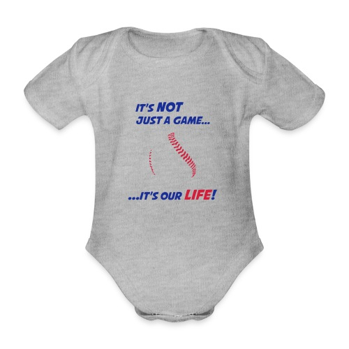 Baseball is our life - Organic Short-sleeved Baby Bodysuit