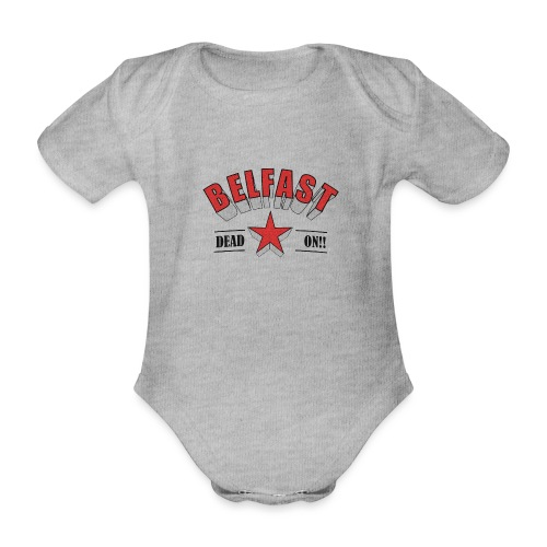Belfast - Dead On!! - Organic Short-sleeved Baby Bodysuit