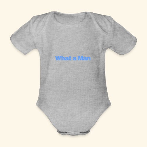 What a Man - Baby Bio-Kurzarm-Body