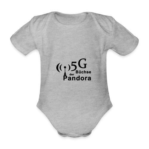5G Büchse der Pandora - Baby Bio-Kurzarm-Body