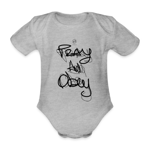 Pray & obey - Body Bébé bio manches courtes