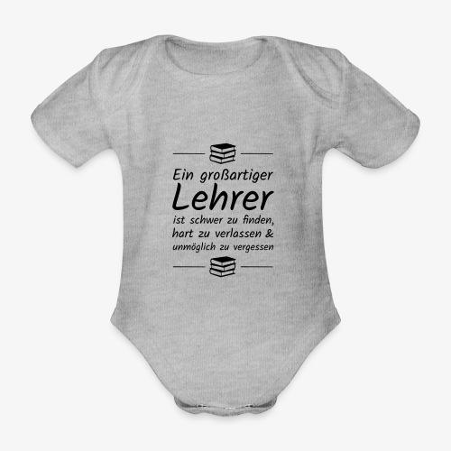 Ein großartiger Lehrer ist schwer zu finden - Baby Bio-Kurzarm-Body