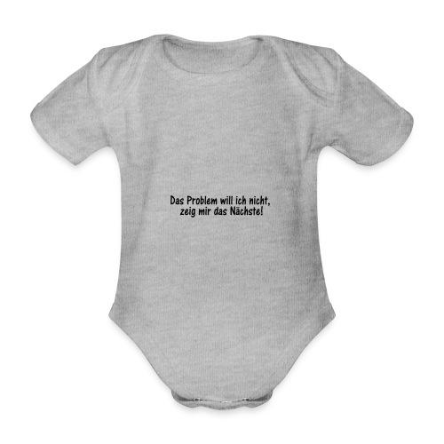das problem will ichnicht - Baby Bio-Kurzarm-Body