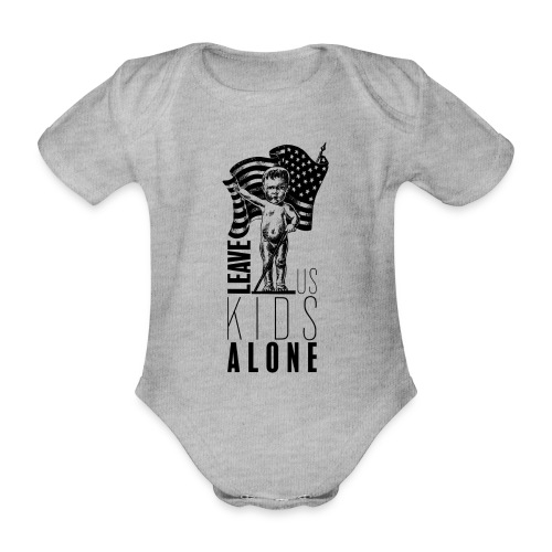 Leave us kids alone - Body bébé bio manches courtes