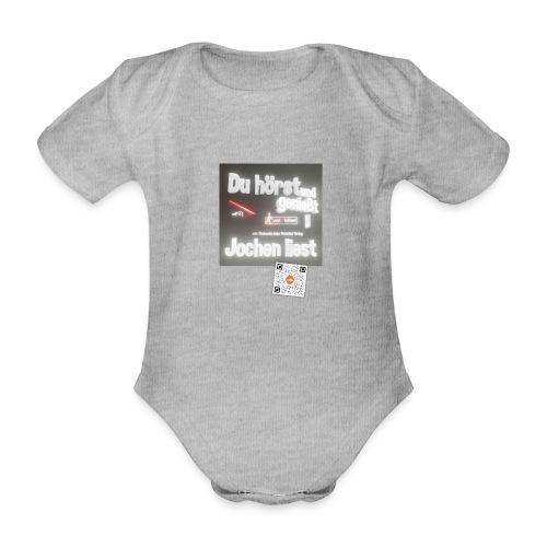 Du hörst und genießt - Jochen liest - Baby Bio-Kurzarm-Body