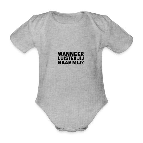 WANNEER LUISTER JIJ NAAR MIJ - Baby bio-rompertje met korte mouwen