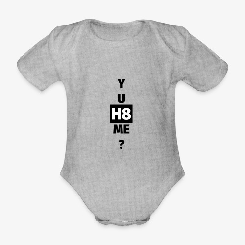 YU H8 ME dark - Organic Short-sleeved Baby Bodysuit