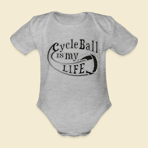Radball | Cycle Ball is my Life - Baby Bio-Kurzarm-Body