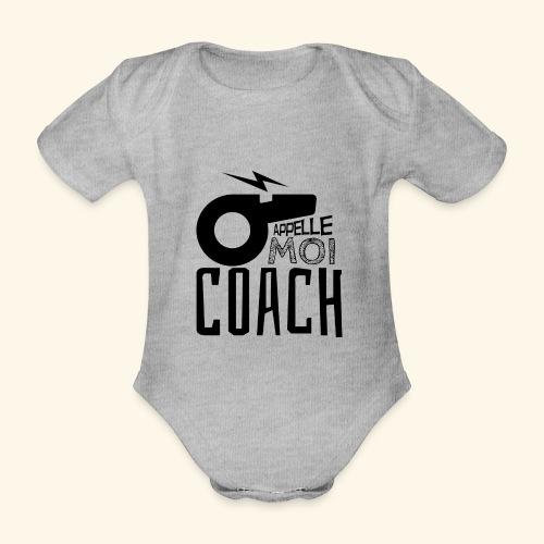 Appelle moi coach - Coach sportif - entraineur - Body Bébé bio manches courtes