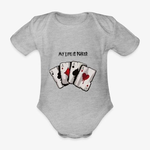 MY LIFE IS POKER - Baby Bio-Kurzarm-Body