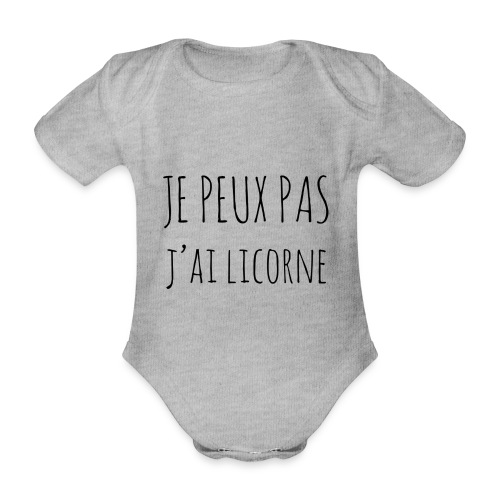 Je peux pas j'ai Licorne - Body Bébé bio manches courtes