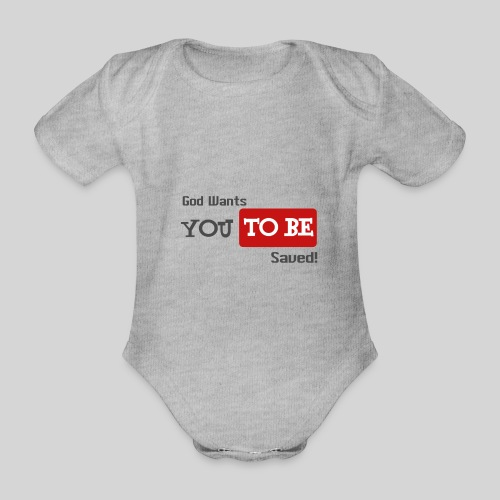 God wants you to be saved Johannes 3,16 - Baby Bio-Kurzarm-Body