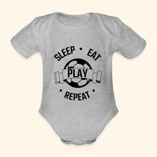 FOOTBALL soccer - Eat sleep play repeat - ballon - Body Bébé bio manches courtes