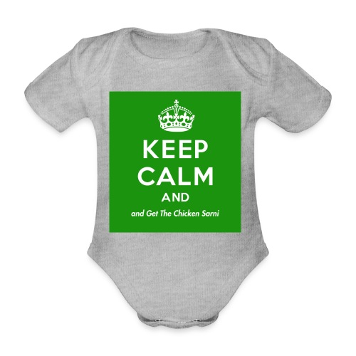 Keep Calm and Get The Chicken Sarni - Green - Organic Short-sleeved Baby Bodysuit