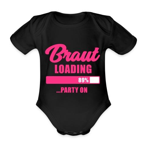 Braut loading Party on - JGA T-Shirt - Braut - Baby Bio-Kurzarm-Body