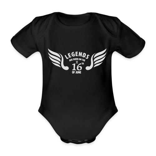 Legends are born on the 16th of june - Baby bio-rompertje met korte mouwen