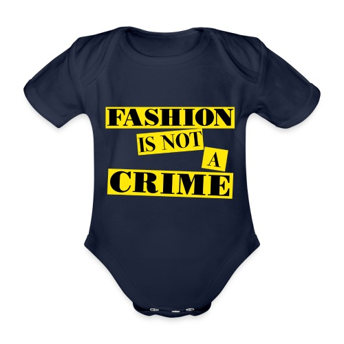 FASHION IS NOT A CRIME - Organic Short-sleeved Baby Bodysuit