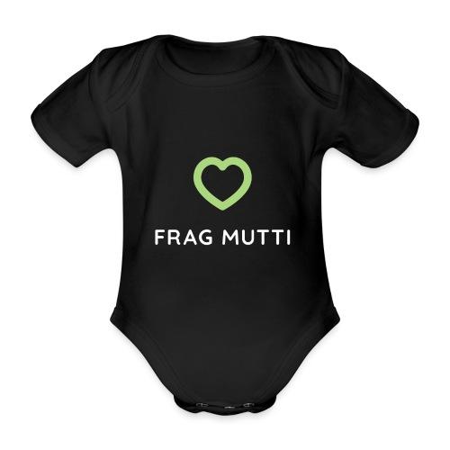Grünes Herz + weiße Schrift | Frag Mutti - Baby Bio-Kurzarm-Body