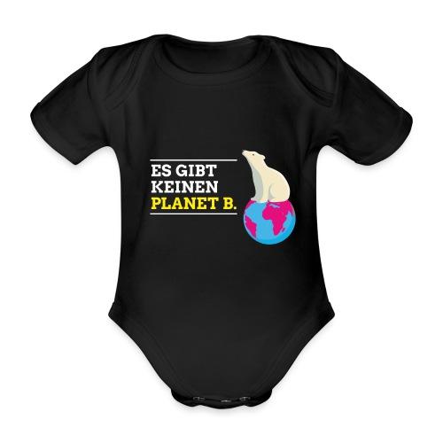 Es gibt keinen Planet B - Baby Bio-Kurzarm-Body