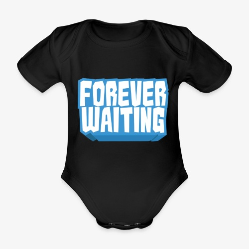 Forever Waiting - Organic Short-sleeved Baby Bodysuit