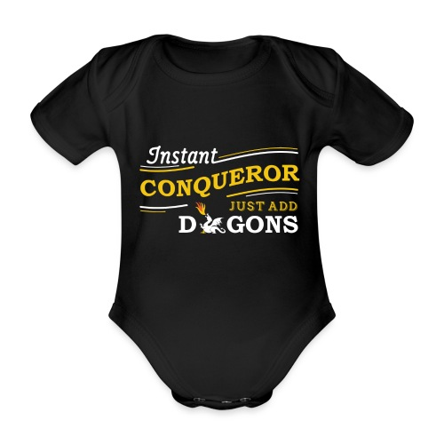 Instant Conqueror, Just Add Dragons - Organic Short-sleeved Baby Bodysuit