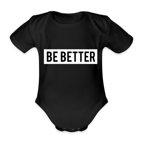 Be Better - Organic Short-sleeved Baby Bodysuit