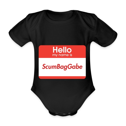 Hello My Name Is ScumBagGabe - Organic Short-sleeved Baby Bodysuit