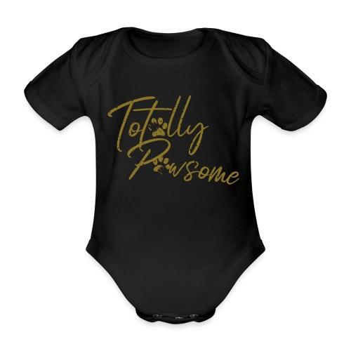 Totally Pawsome GOLD-Edition - Awesome! Hunde - Baby Bio-Kurzarm-Body