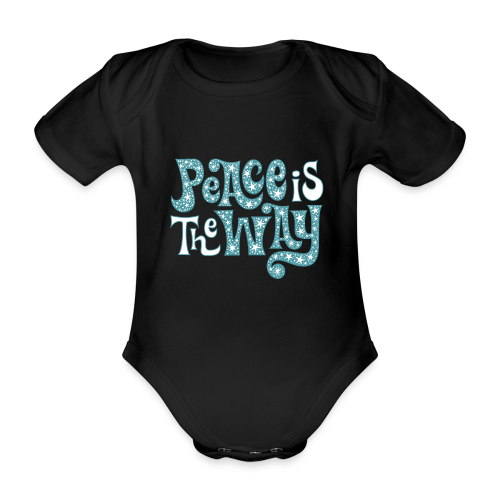 The peace is the way - Organic Short-sleeved Baby Bodysuit