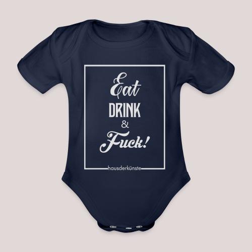 eat, drink & fuck! - Body ecologico per neonato a manica corta