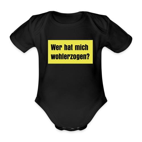 wer hat mich wohlerzogen - Baby Bio-Kurzarm-Body