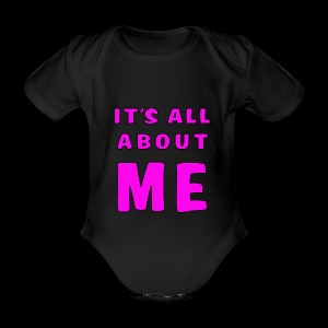 Its all about me - Organic Short-sleeved Baby Bodysuit
