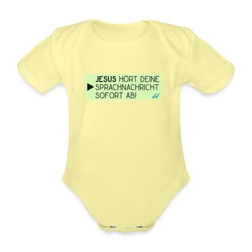 Jesus hört deine Sprachnachricht - Christlich - Baby Bio-Kurzarm-Body