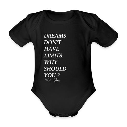 DREAMS DON'T HAVE LIMITS - Body Bébé bio manches courtes