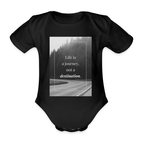 Life is a journey, not a destination - Organic Short-sleeved Baby Bodysuit
