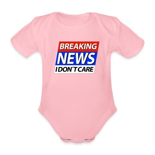 Breaking News I don't care Eilmeldung - Baby Bio-Kurzarm-Body