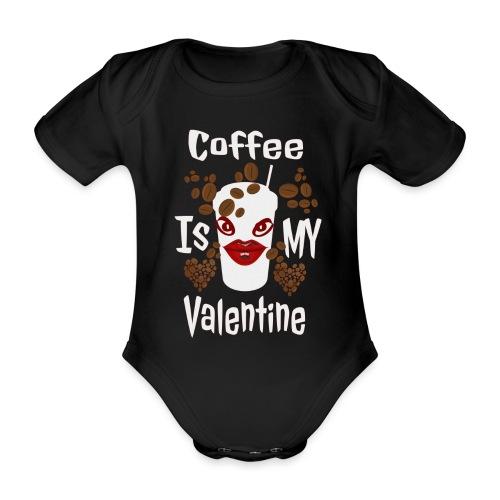 Coffee Is My Valentine - Body Bébé bio manches courtes