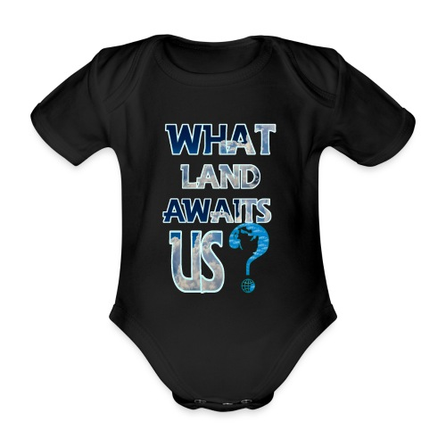 What land awaits us p - Organic Short-sleeved Baby Bodysuit