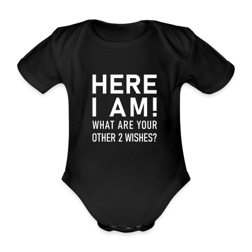 Here I am! - What are your other two wishes - Ekologisk kortärmad babybody