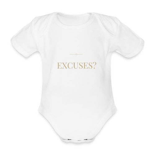 EXCUSES? Motivational T Shirt - Organic Short-sleeved Baby Bodysuit