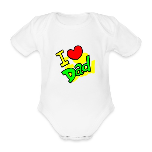 I Love You Dad -Fête des Pères 2019 - Body Bébé bio manches courtes