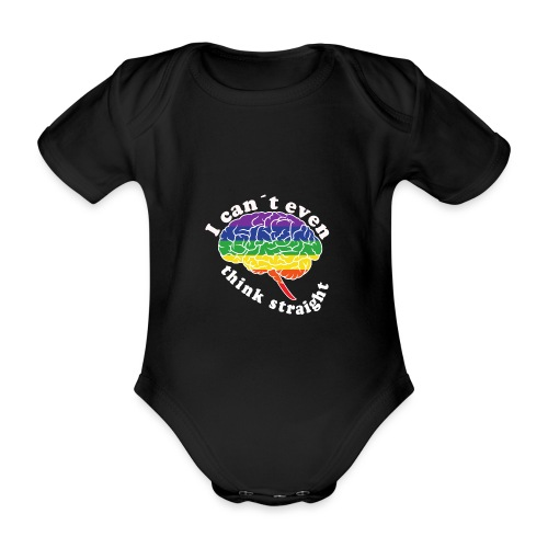 Ich kann nicht einmal klar denken | LGBT - Baby Bio-Kurzarm-Body