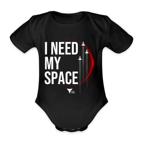 I need my space - Baby Bio-Kurzarm-Body