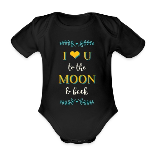 I love you to the moon and back - Økologisk kortermet baby-body